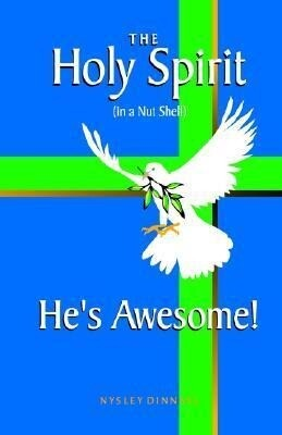 The Holy Spirit (in a Nut Shell) He's Awesome! als Taschenbuch