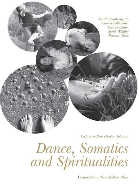 Dance, Somatics and Spiritualities als Taschenbuch von Amanda Williamson, Glenna Batson, Sarah Whatley, Rebecca Weber