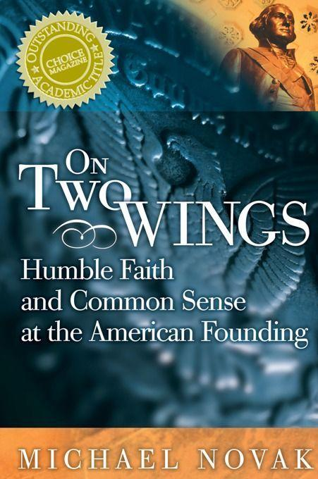 On Two Wings: Humble Faith and Common Sense at the American Founding als Taschenbuch