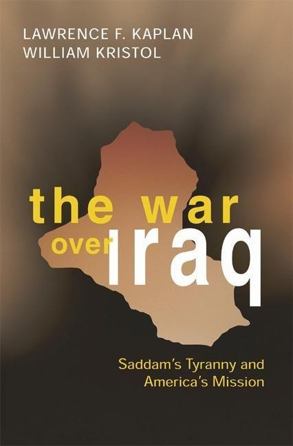 The War Over Iraq: Saddam's Tyranny and America's Mission als Buch