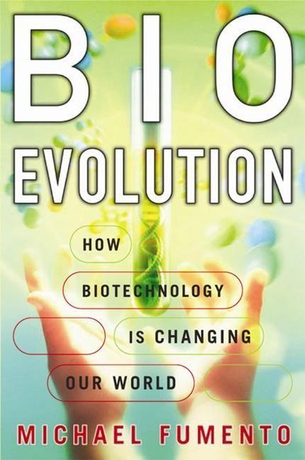 BioEvolution: How Biotechnology Is Changing Our World als Buch
