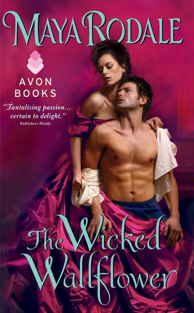 The Wicked Wallflower als eBook von Maya Rodale