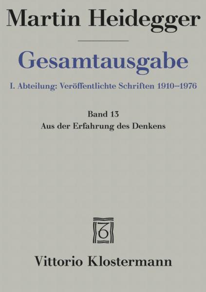 Gesamtausgabe Abt. 1 Veröffentlichte Schriften Bd. 13. Aus der Erfahrung des Denkens als Buch