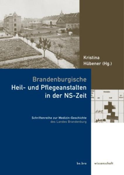 Brandenburgische Heil- und Pflegeanstalten in der NS-Zeit als Buch
