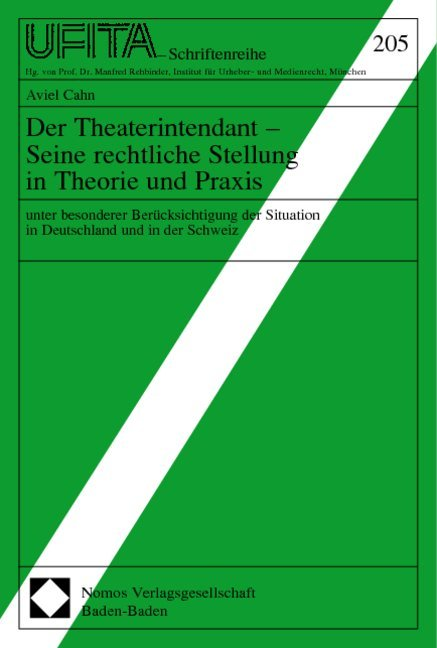 Der Theaterintendant - Seine rechtliche Stellung in Theorie und Praxis als Buch
