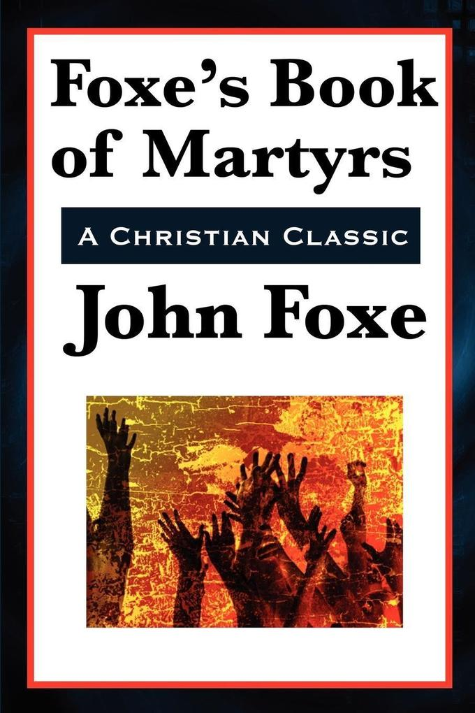 Foxe's Book of Martyrs als eBook