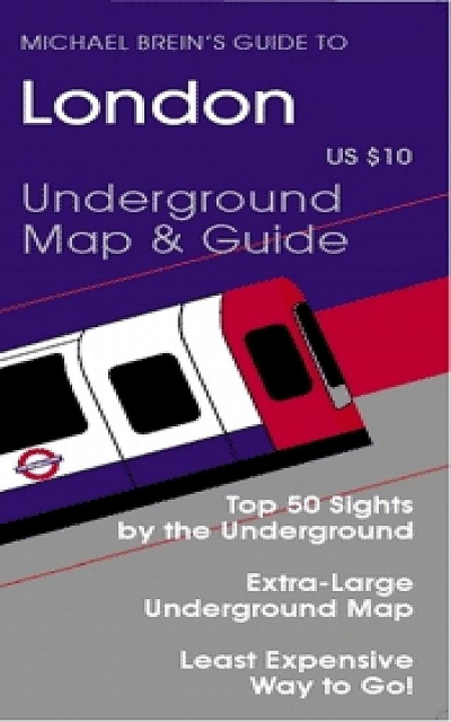 Michael Brein's Guide to London by the Underground als eBook