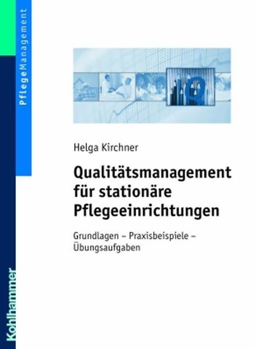 Qualitätsmanagement für stationäre Pflegeeinrichtungen als Buch