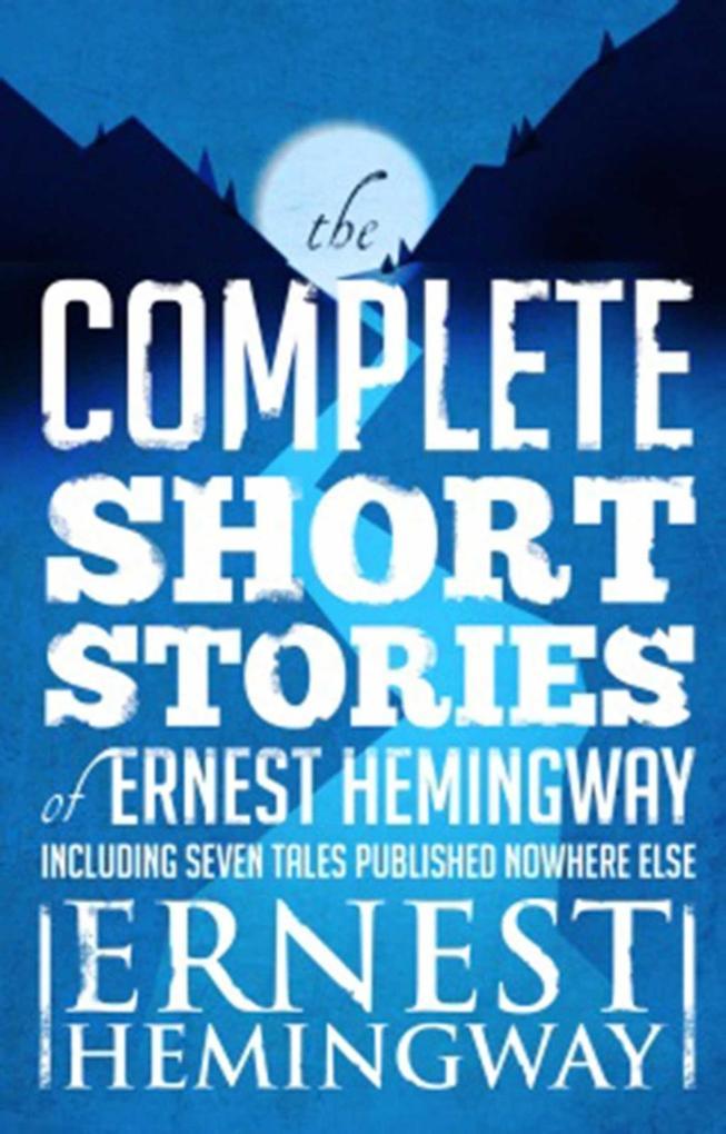 Complete Short Stories Of Ernest Hemingway als eBook