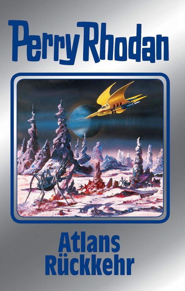 Perry Rhodan 124: Atlans Rückkehr (Silberband) als eBook von Hans Kneifel, Kurt Mahr, William Voltz, Ernst Vlcek, Peter