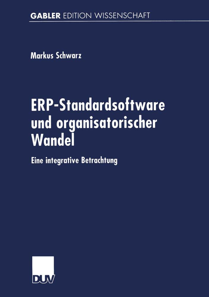 ERP-Standardsoftware und organisatorischer Wandel als Buch