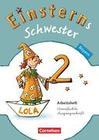 Einsterns Schwester - Sprache und Lesen 2. Jahrgangsstufe. Arbeitsheft Bayern