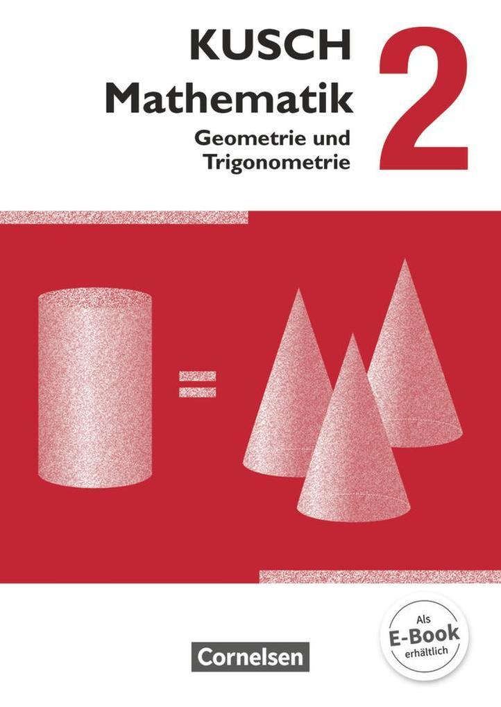 Kusch: Mathematik 02. Geometrie und Trigonometrie. Schülerbuch als Buch