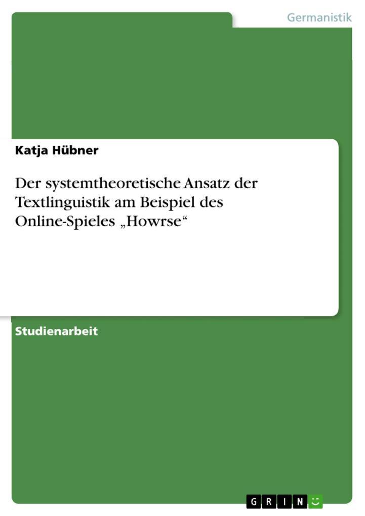 Der systemtheoretische Ansatz der Textlinguistik am Beispiel des Online-Spieles Howrse