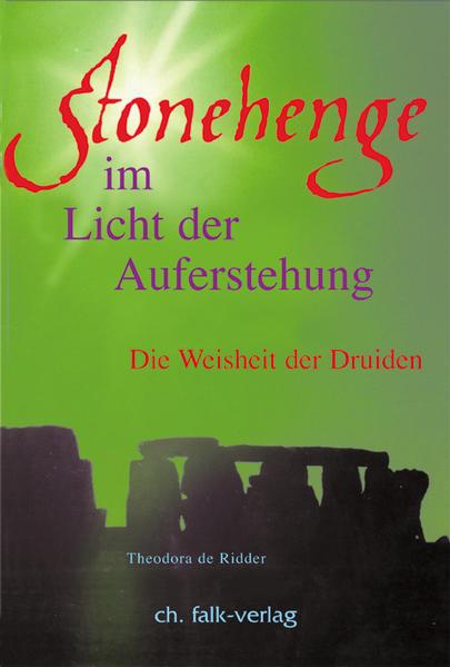 Stonehenge - im Licht der Auferstehung als Buch