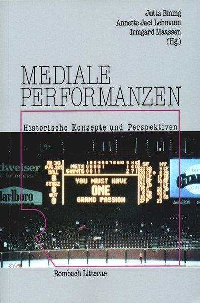 Mediale Performanzen als Buch