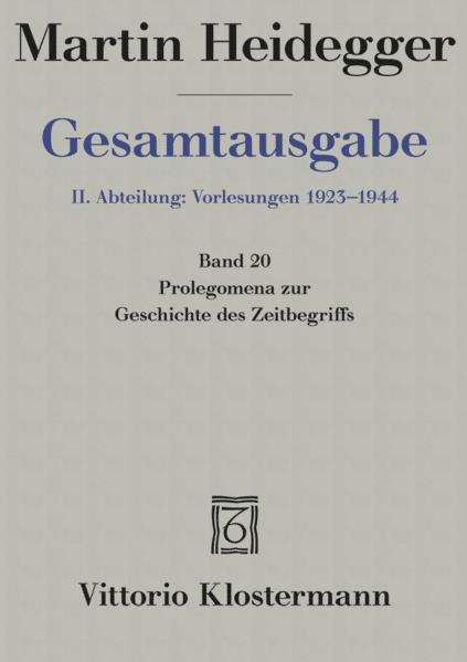 Gesamtausgabe Abt. 2 Vorlesungen Bd. 20. Prolegomena zur Geschichte des Zeitbegriffs als Buch