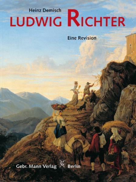 Ludwig Richter 1803 - 1884. Eine Revision als Buch