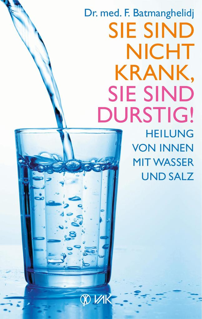 Sie sind nicht krank, Sie sind durstig! als eBook