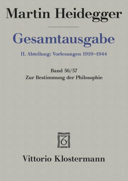 Gesamtausgabe Abt. 2 Vorlesungen Bd. 56/57. Zur Bestimmung der Philosophie als Buch