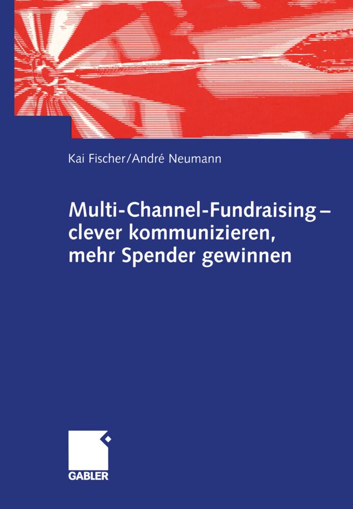 Multi-Channel-Fundraising - clever kommunizieren, mehr Spender gewinnen als Buch