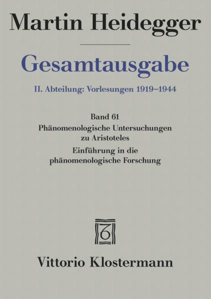 Gesamtausgabe Abt. 2 Vorlesungen Bd. 61. Phänomenologische Interpretationen zu Aristoteles als Buch