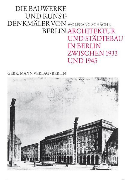Architektur und Städtebau in Berlin zwischen 1933 und 1945 als Buch