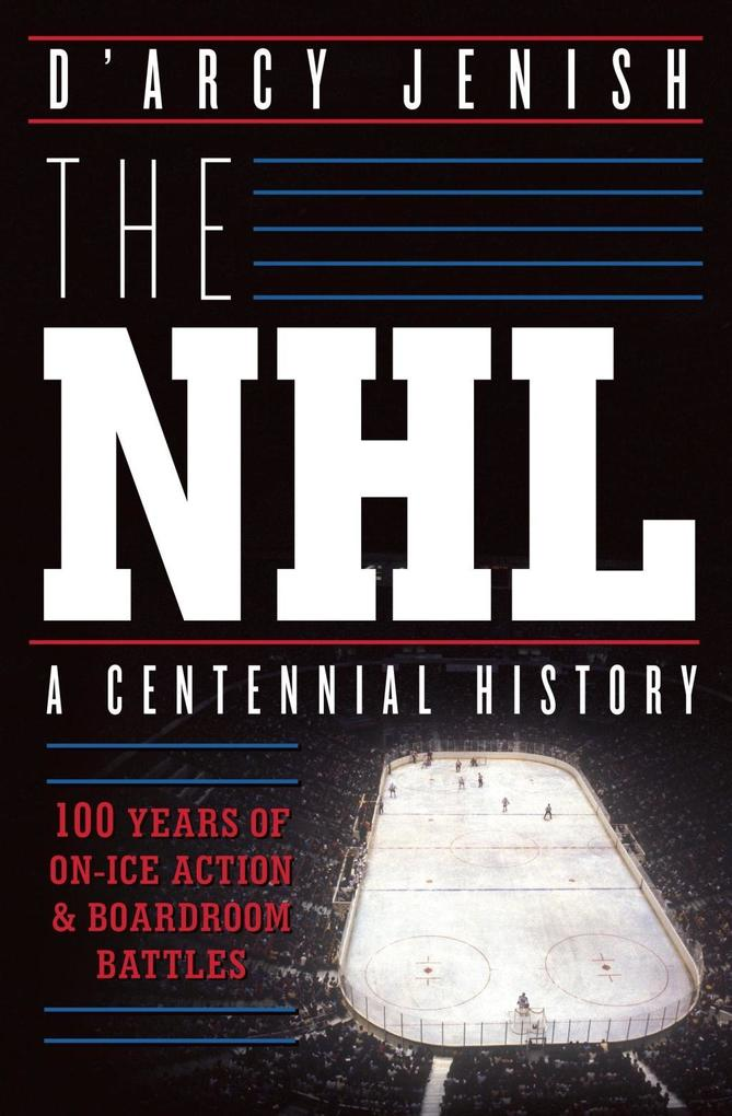 The NHL als eBook von D´Arcy Jenish