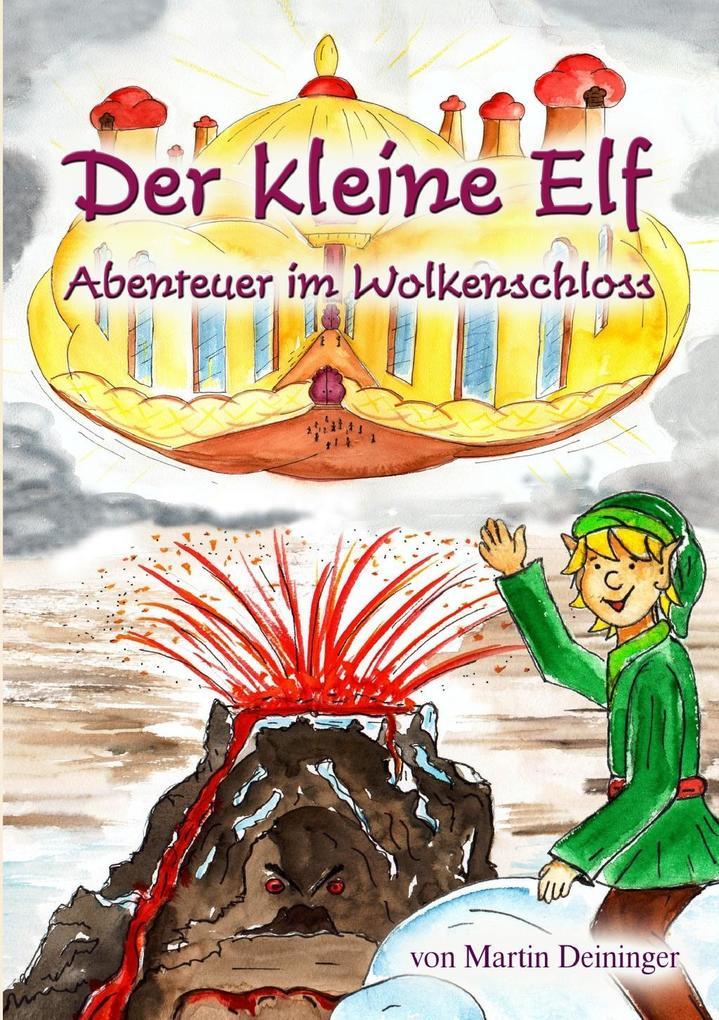 Der kleine Elf - Abenteuer im Wolkenschloss als eBook