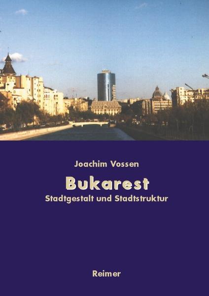 Bukarest - Die Entwicklung des Stadtraums als Buch