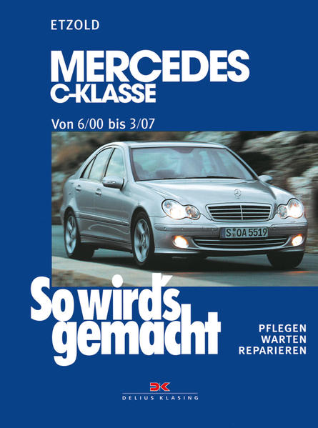 So wird's gemacht: Mercedes C-Klasse von 6/00 bis 3/07 als Buch (kartoniert)