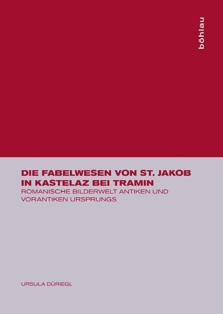 Die Fabelwesen von St. Jakob in Kastelaz bei Tramin als Buch