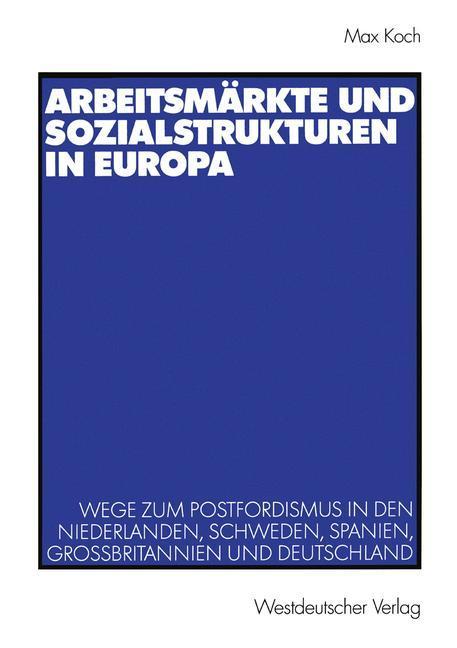 Arbeitsmärkte und Sozialstrukturen in Europa als Buch