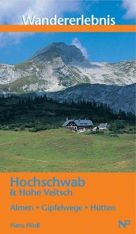 Wandererlebnis. Hochschwab und Hohe Veitsch als Buch