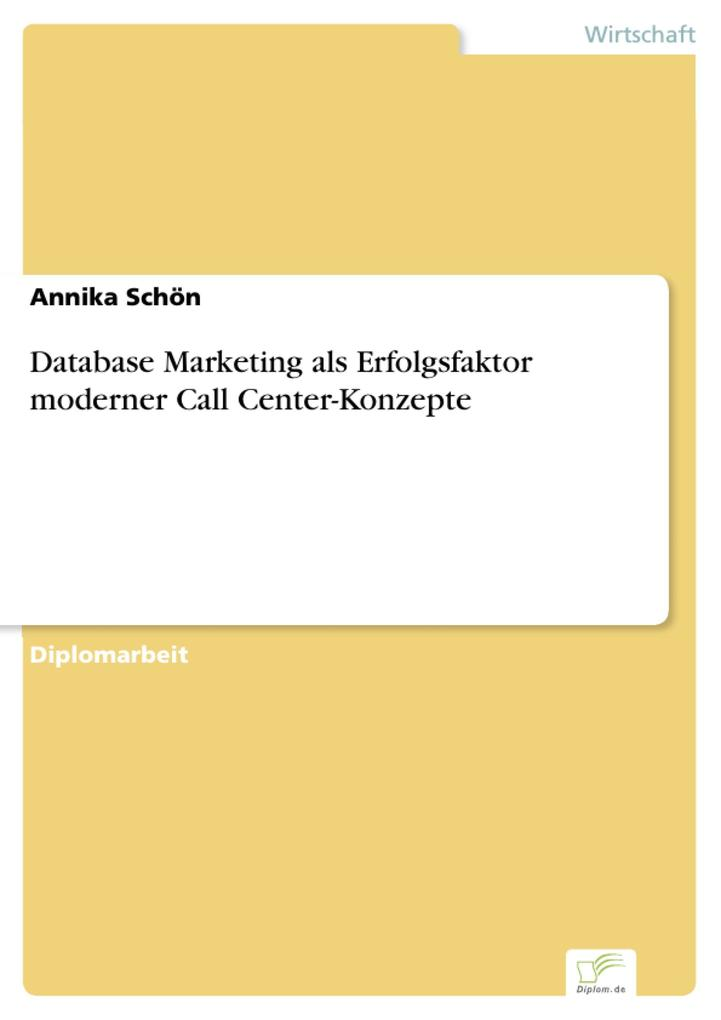 Database Marketing als Erfolgsfaktor moderner Call Center-Konzepte als eBook pdf