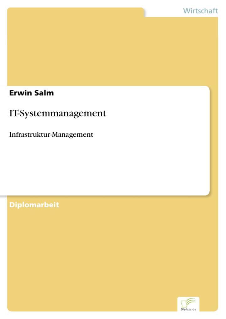 IT-Systemmanagement als eBook von Erwin Salm - Diplom.de