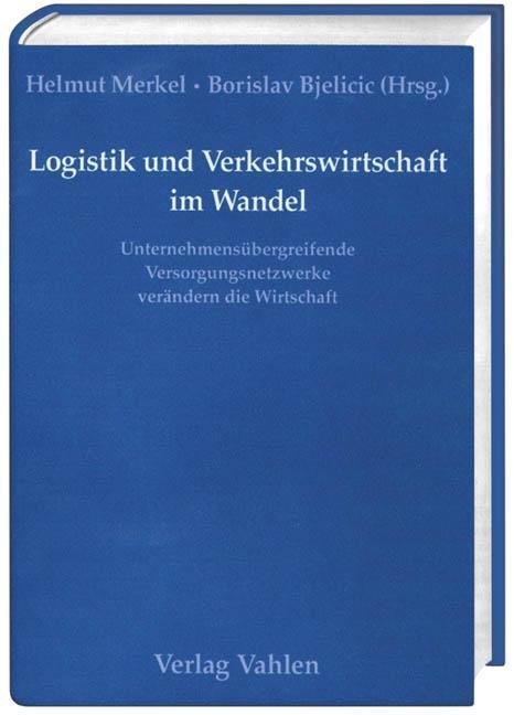 Logistik und Verkehrswirtschaft im Wandel als Buch