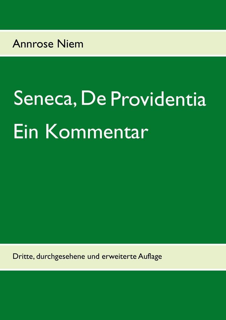 Seneca, De Providentia: Ein Kommentar als Buch
