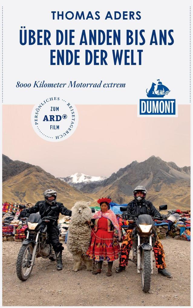DuMont Reiseabenteuer Über die Anden bis ans Ende der Welt als eBook