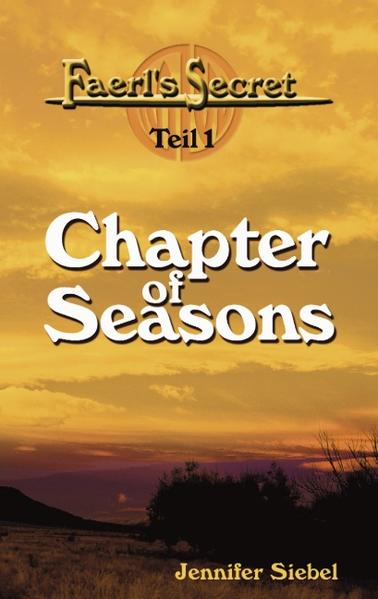 Faerl's Secret - Teil 1: Chapter of Seasons als Buch