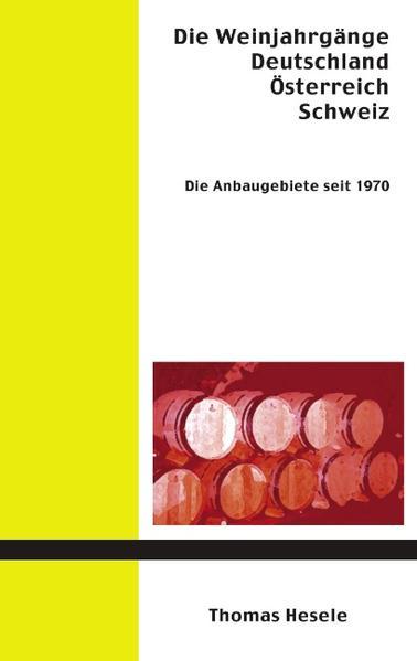 Die Weinjahrgänge Deutschland, Österreich, Schweiz als Buch