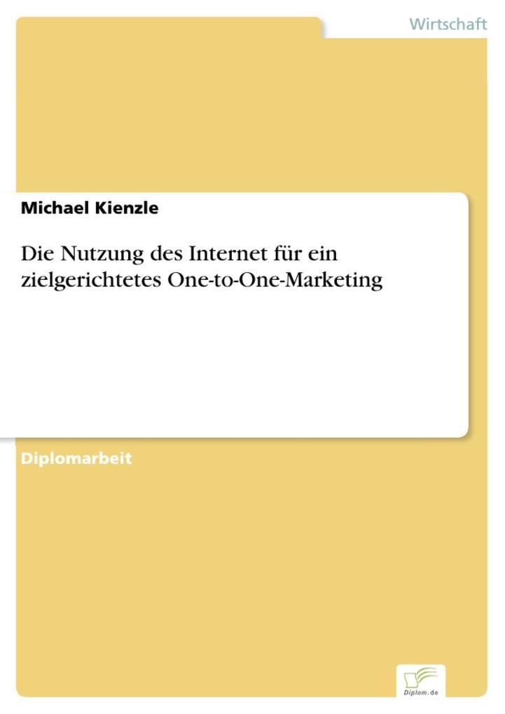 Die Nutzung des Internet für ein zielgerichtetes One-to-One-Marketing als eBook