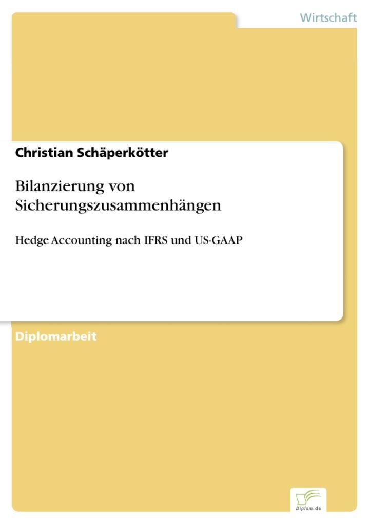 Bilanzierung von Sicherungszusammenhängen als eBook von Christian Schäperkötter - Diplom.de