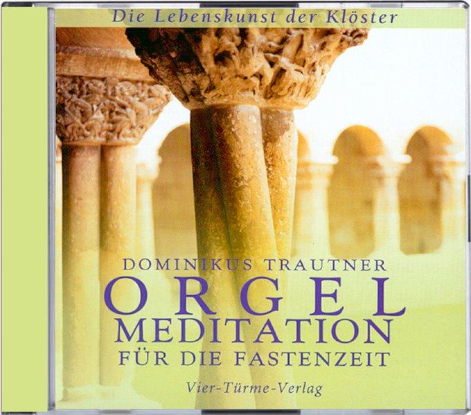 Orgelmeditation für die Fastenzeit. CD als Hörbuch