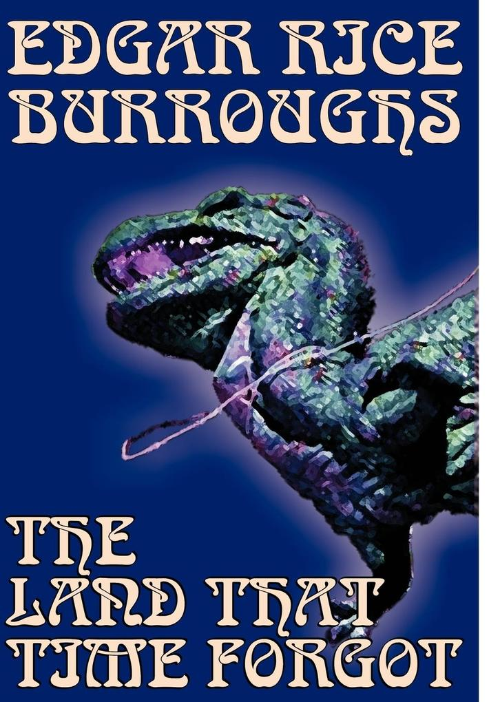 The Land That Time Forgot by Edgar Rice Burroughs, Science Fiction, Fantasy als Buch