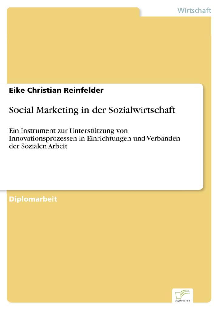 Social Marketing in der Sozialwirtschaft als eBook von Eike Christian Reinfelder - Diplom.de