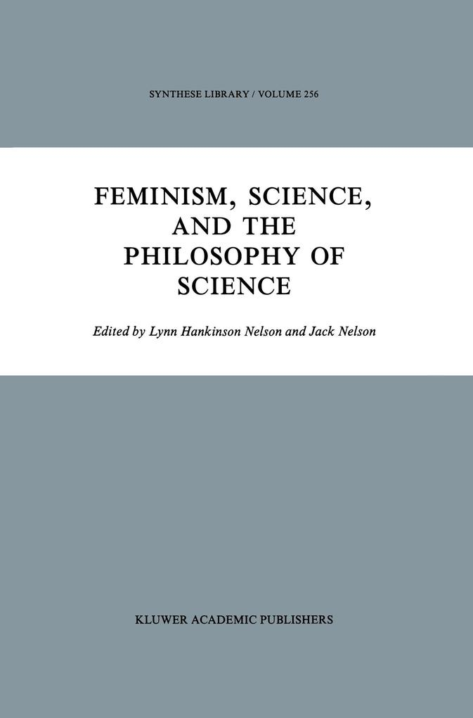 Feminism, Science, and the Philosophy of Science als Buch