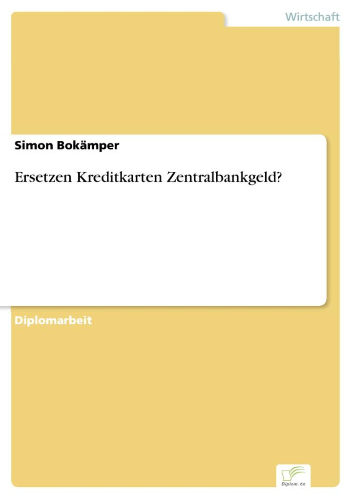 Ersetzen Kreditkarten Zentralbankgeld? als eBook von Simon Bokämper - Diplom.de