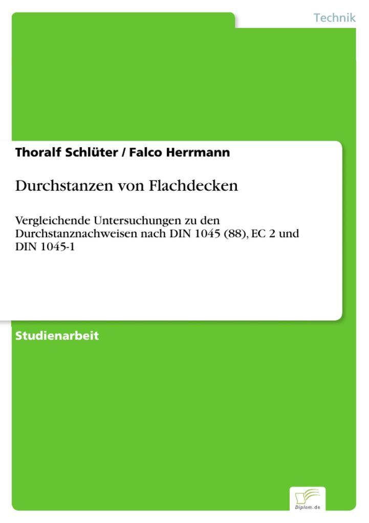 Durchstanzen von Flachdecken als eBook von Thoralf Schlüter, Falco Herrmann - Diplom.de