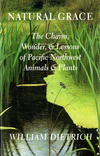 Natural Grace: The Charm, Wonder, and Lessons of Pacific Northwest Animals and Plants als Taschenbuch